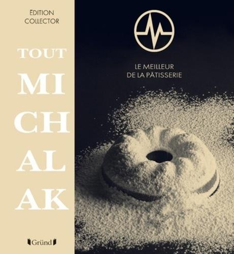 Tout Michalak  Edition de luxe