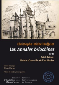 Christophe-Michel Ruffelet - Les Annales briochines (1771) - Saint-Brieuc : histoire d'une ville et d'un diocèse.
