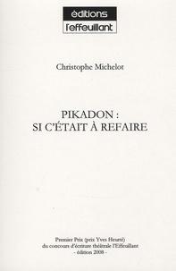 Christophe Michelot - Pikadon : si c'était à refaire.