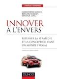 Christophe Midler et Bernard Jullien - Innover à l'envers - Repenser la stratégie et la conception dans un monde frugal.