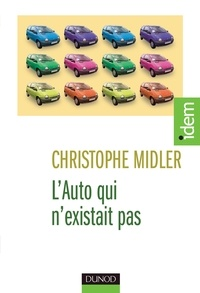 Christophe Midler - L'Auto qui n'existait pas - Management des projets et transformation de l'entreprise.