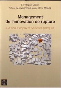 Christophe Midler et Sihem Ben Mahmoud-Jouini - Management de l'innovation de rupture - Nouveaux enjeux et nouvelles pratiques.