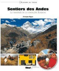 Christophe Migeon - Sentiers des Andes - La traversée de la cordillère Blanche. 1 DVD