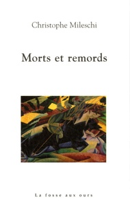 Christophe Mileschi - Morts et remords.