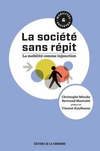 Christophe Mincke et Bertrand Montulet - La société sans répit - La mobilité comme injonction.