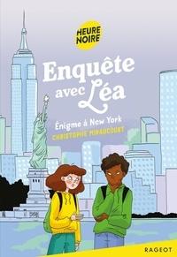 Christophe Miraucourt - Enquête avec Léa - Énigme à New York.