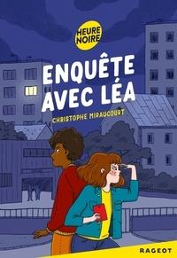 Christophe Miraucourt - Enquête avec Léa  : .