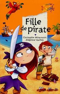 Christophe Miraucourt et Delphine Vaufrey - Fille de pirate.