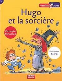 Christophe Miraucourt - Hugo et la sorcière.