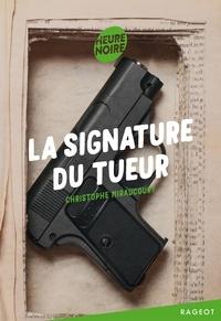 Christophe Miraucourt - La signature du tueur.