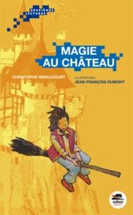 Christophe Miraucourt - Magie au château.