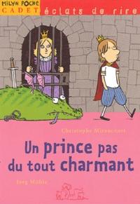Christophe Miraucourt - Un prince pas du tout charmant.