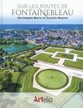 Christophe Morin et Coralie Mouton - Sur les routes de Fontainebleau.