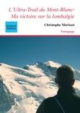 Christophe Morisset - L'Ultra-Trail du Mont-Blanc - Ma victoire sur la lombalgie.