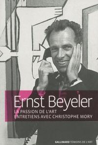 Christophe Mory - Ernst Beyeler - La passion de l'art.