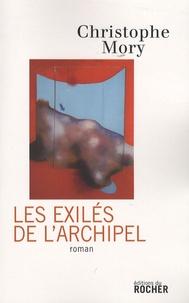 Christophe Mory - Les Exilés de l'Archipel.