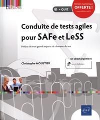 Christophe Moustier - Conduite de tests agiles pour SAFe et LeSS.