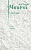 Christophe Mouton - Cocaïne - Business model.