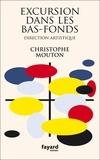 Christophe Mouton - Excursion dans les bas-fonds - Direction artistique.