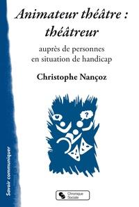 Animateur théâtre : théâtreur- Auprès de personnes en situation de handicap - Christophe Nançoz |