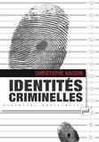 Christophe Naudin - Identités criminelles - La vérité interdite.