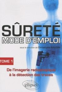 Christophe Naudin - Sûreté mode d'emploi - Tome 1.