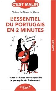 Christophe Neves de Abreu - L'essentiel du portugais en 2 minutes - Toutes les bases pour apprendre le portugais très facilement !.