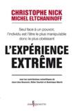 Christophe Nick et Michel Eltchaninoff - L'Expérience extrême.