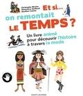 Christophe Nicolas et Geneviève Godbout - Et si on remontait le temps ? - Un livre animé pour découvrir l'histoire à travers la mode.