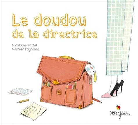 Christophe Nicolas et Maurèen Poignonec - Le doudou de la directrice.