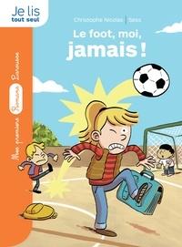 Christophe Nicolas et  Sess - Le foot, moi, jamais !.