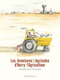 Christophe Nicolas et Ronan Badel - Les Aventures Agricoles d'Harry l'Agriculteur.