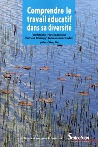 Christophe Niewiadomski et Patricia Champy-Remoussenard - Comprendre le travail éducatif dans sa diversité.