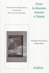 Penser La Dimension Humaine A L Hopital Une Demarche D Histoire De Vie De Collectivite Dans Un Service Hospitalier Poche