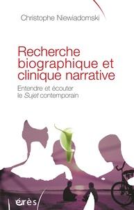 Christophe Niewiadomski - Recherche biographique et clinique narrative - Entendre et écouter le Sujet contemporain.