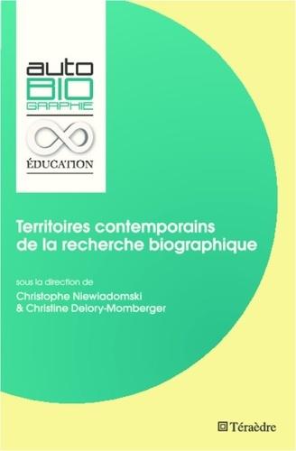 Christophe Niewiadomski et Christine Delory-Momberger - Territoires contemporains de la recherche biographique.