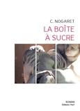 Christophe Nogaret - La boîte à sucre.