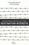 Christophe Oberlin et Acacia Condès - Bienvenue en Palestine.
