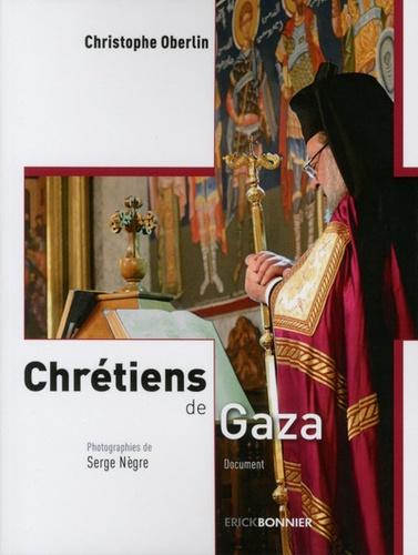 Christophe Oberlin - Chrétiens de Gaza.