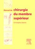 Christophe Oberlin - Manuel de chirurgie du membre supérieur.