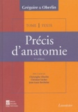 Christophe Oberlin - Précis d'anatomie en 2 volumes : Texte ; Atlas - Tome 1, Anatomie des membres, Ostéologie du thorax et du bassin, Anatomie de la tête et du cou.