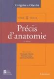 Christophe Oberlin - Précis d'anatomie en 2 volumes : Texte et Atlas - Tome 2, Système nerveux central, Organe des sens, Splanchnologie : thorax, abdomen et bassin.