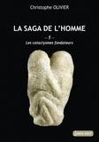 Christophe Olivier - La saga de l'homme - Tome 1, Les cataclysmes fondateurs.