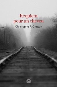 Christophe p. Cretton - Requiem pour un cheveu.