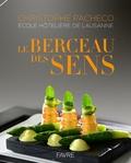 Christophe Pacheco et Azélina Jaboulet-Vercherre - Le berceau des sens.