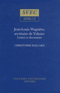 Histoiresdenlire.be Jean-Louis Wagnière, secrétaire de Voltaire : lettres et documents Image