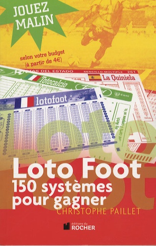 Christophe Paillet - Loto foot - 150 systèmes pour gagner.