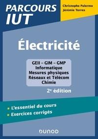 Christophe Palermo et Jérémie Torres - Electricité - L'essentiel du cours ; Exercices corrigés.