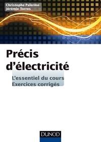 Christophe Palermo et Jérémie Torres - Précis d'électricité.