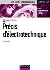 Christophe Palermo - Précis d'électrotechnique - 2e éd. - Cours avec exercices corrigés.